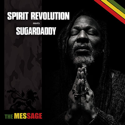 IRIE™ | Spirit Revolution and Sugardaddy - The Message